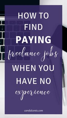 It's tough to find the best freelance jobs when you have no experience. But here's how to find paying freelance gigs even when you're starting from scratch!