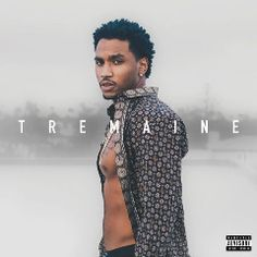 Trey Songz – Tremaine (2017)  Artist:  Trey Songz    Album:  Tremaine    Released:  2017    Style: R&B   Format: MP3 320Kbps   Size: 134 Mb            Tracklist:  01 – The Prelude  02 – Come Over  03 – #1Fan  04 – Nobody Else But You  05 – Playboy  06 – The Sheets…Still  07 – Song Goes Off  08 – She Lovin It  09 – Animal  10 – 1×1  11 – Priceless  12 – What Are We Here For  13 – Games We Play (feat. MIKExANGEL)  14 – Picture Perfect  15 – Break From Love     DOWNLOAD LINKS:   RAPIDGA..