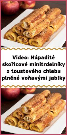 Video: Nápadité skořicové minitrdelníky z toustového chlebu plněné voňavými jablky Food Inspiration, French Toast, Baking, Breakfast, Sweet, Recipes, Dinners, Essen, Morning Coffee