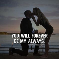 You will forever be my always, and I will Forever be yours. EWT