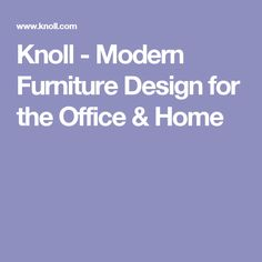Knoll uses modern design to connect people with their work, lives and world - browse & shop our entire furniture & textile collection for your home or office. Modern Furniture, Furniture Design, Resource Furniture, Deco, The Office, Modern Design, Home, Commercial, Concept