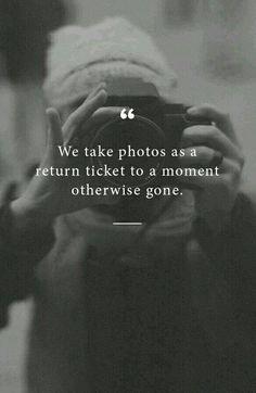 """We take photos as a return ticket..."""