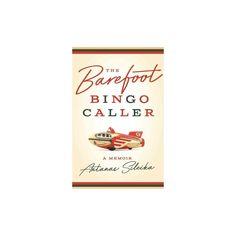 Barefoot Bingo Caller : A Memoir (Paperback) (Antanas Sileika)