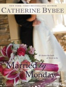 Married by Monday (Weekday Brides Series, Book by Catherine Bybee Romance Authors, Book Authors, Romance Books, I Love Books, Good Books, My Books, Beach Reading, What Book, Popular Books