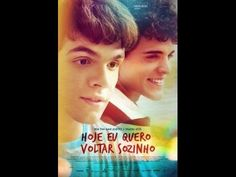 Hoy yo quiero volver solito ( Eu Quero Voltar Sozinho), 2014 Cine Gay On...