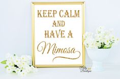 Keep Calm and Have a Mimosa Wedding Sign Gold by PartyBoutiqueDIY