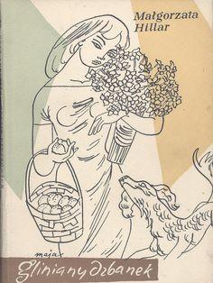 """""""Gliniany dzbanek"""" Małgorzata Hillar Illustarted by Maja Berezowska Cover by Janusz Grabiański Drawing on the cover Maja Berezowska Published by Wydawnictwo Iskry 1957"""