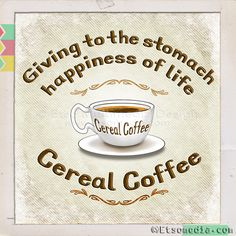 #Cereal #Coffee - Giving to the stomach #Happiness of #life - Promoting vegan #nutrition