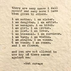 kat.savage |  All the names they have given me and I still define me.  Mad Woman is available on Amazon! ------------------------------- #poem #poet #prose #poetry #poetsofig #poetsofinstagram #write #writer #writersofig #writersofinstagram #truth #typewriter #artist #art #dontbebasic #madwoman #katsavage