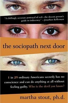 The Sociopath Next Door by Martha Stout. Exploring the behaviors of sociopaths to better understand the actions of someone I know.