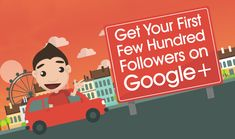How to Get Your First 100 GooglePlus Followers (infographic)