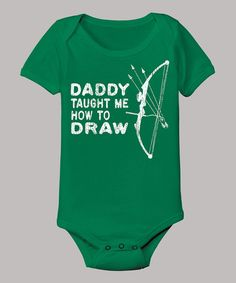 Take a look at this Kelly Green 'Daddy Taught Me How to Draw' Bodysuit - Infant by Country Casuals on #zulily today!