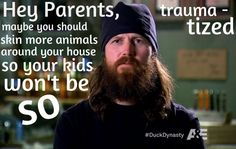 duck+dynasty+si+quotes | Si Robertson Is My Spirit Animal. (hey parents, maybe you should skin ...