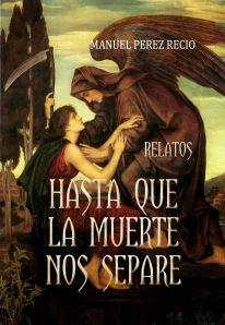 Frases de Libro - Hasta que la muerte nos separe de Manuel Pérez Recio @Nelo_P