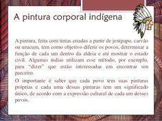 A pintura, feita com tintas criadas a partir de jenipapo, carvão ou urucum, tem como objetivo diferir os povos, determinar...