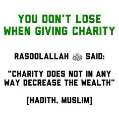 """""""Charity does not in any way dcrease the weath."""" - Prophet Muhammd (PBUH)"""