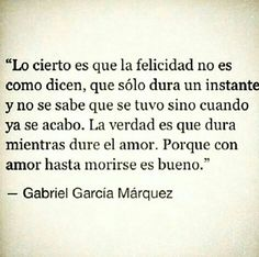 Poetry Quotes, Words Quotes, Wise Words, Some Quotes, Quotes To Live By, Frases Gabriel Garcia Marquez, Garcia Marques, Famous Quotes, Best Quotes