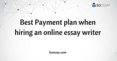 how to check if an online essay writer is good enough to handle  the predominant issue facing a lot of people seeking to enlist the service of an online essay writer is the issue of payment platforms
