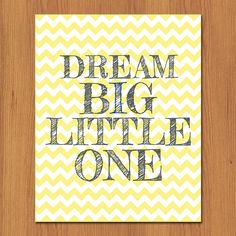 Dream Big Little One Grey Yellow Chevron Nursery Decor Gender Neutral Room Decor 8x10 Matte Finish (4-1)