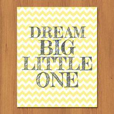 Dream Big Little One Grey Yellow Chevron Nursery Decor Gender Neutral Room Decor 8x10 Matte Finish (4-1)