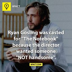 Fact: ryan gosling was the notebook