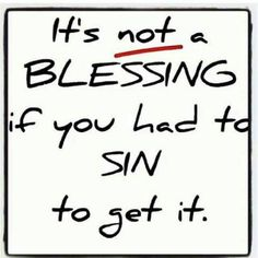 It's not a blessing if you had to sin to get it