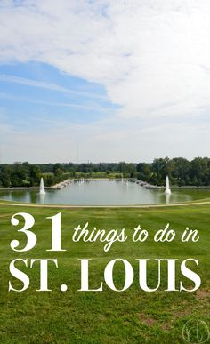 31 Things to Do in St. Louis by Round Trip Travel