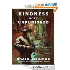 Kindness Goes Unpunished by Craig Johnson.