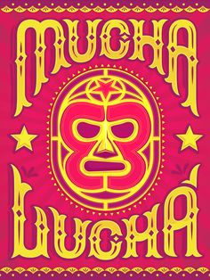 """Mucha Lucha by Bradford Maxfield. This is a poster that I created for my company Estudio Bradlio. It's based off of my Logo design. Mexican culture has always been a big influence in my work since I grew up in El Paso, TX. Mucha Lucha has a couple of meanings, """"a lot of wrestling"""" but it can also mean """"A lot of hard work.""""  I can attest to the latter."""