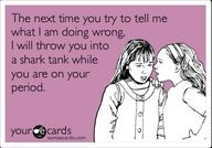 What I want to say at work everyday, but these ladies are probably too old..