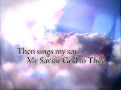 How Great Thou Art,Jesus... I Love You