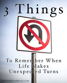 3 Things To Remember When Life Makes Unexpected Turns --- Within the past few months I've had several friends lose their jobs. In this already extremely crappy job market we're in, this is considered a catastrophe (seriously, everyone should be grateful just to have a job even if it… Read More Here http://husbandrevolution.com/3-things-to-remember-when-life-makes-unexpected-turns/ #marriage #love