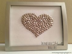 DIY:: Thumbtack Heart Wall Art ~  A great dollar store art project!  You Need: -Thumbtacks  -Foam board  -8x10 picture frame.  How To @: http://learningcreatingliving.blogspot.com/2013/10/thumbtack-heart-wall-art.html