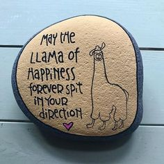 May the llama of happiness forever spit in your direction.-May the llama of happiness forever spit in your direction. May the llama of happiness forever spit in your direction. Alpacas, Rock Crafts, Diy And Crafts, Arts And Crafts, 365 Jar, Little Presents, Rock Painting Designs, Kindness Rocks, Pebble Art