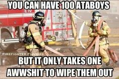 I was told this when I first came into the Fire service