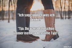 """""""Ich sage immer, was ich denke!""""  """"Tja, Du warst halt schon immer mehr so der stille Typ!"""" ... gefunden auf https://www.istdaslustig.de/spruch/4317 #lustig #sprüche #fun #spass"""