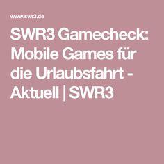 SWR3 Gamecheck: Mobile Games für die Urlaubsfahrt - Aktuell | SWR3