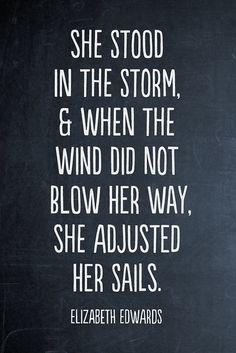 life sometimes asks us to adjust our sails...