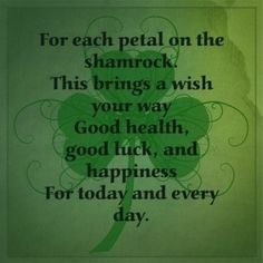 Irish Blessing: For each petal on the shamrock, This brings a wish your way: Good health, good luck, and happiness, For today and every day. St Patricks Day Cards, Happy St Patricks Day, San Patrick, Irish Quotes, Irish Sayings, Irish Poems, Irish Toasts, Irish Proverbs, Irish Eyes Are Smiling