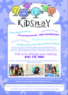 Kidsplay Childcare, 12-15 Whitegate, Lenzie Road, Kirkintilloch, G66 3BQ   Tel: 0141 776 3003 Email: Enquiries@bertramuk.com Web: www.kidsplay-childcare.co.uk