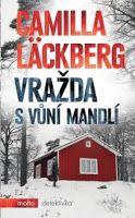 Camilla Läckberg: Vražda s vůní mandlí Camilla, Agatha Christie, Ebooks, Beds, Ska