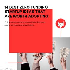 14 Best Zero Funding Startup ideas that are worth adopting Read More