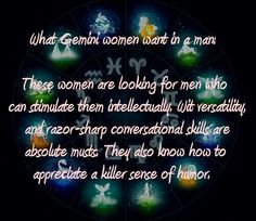 Gemini loves... if you aren't wicked smart and funny then we'll get bored pretty quickly