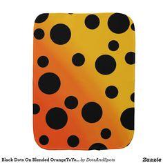 Black Dots On Blended OrangeToYellow Baby Burp Cloths  http://www.zazzle.com/black_dots_on_blended_orangetoyellow_baby_burp_cloths-256555562035458493?view=113144109159368963&rf=238588924226571373