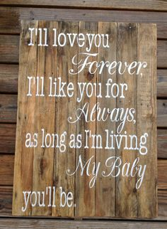 I'll Love you Forever I'll like you for by RescuedandRepurposed, $85.00