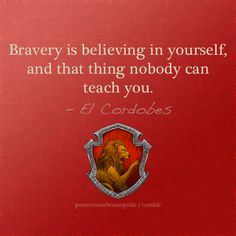 Not afraid to make mistakes- THAT is bravery