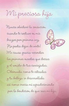 Hija                                                                                                                                                                                 Más Daughter Quotes, Mother Quotes, Mom Quotes, Life Quotes, Baby Quotes, Family Quotes, I Love My Daughter, Happy B Day, Birthday Pictures