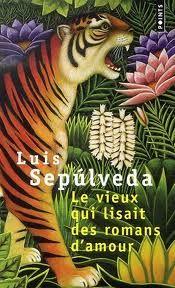 Luis Sépulveda - Le vieux qui lisait des romans d'amour