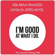 I am good at what i do  http://badassbutton.com/kotiintuition  #abraham #hicks #abrahamhicks #lawofattraction #loa #afirmation