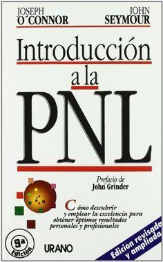 Introducción a la PNL (Programación Neurolingüística): Amazon.es: Joseph O'Connor, John Seymour: Libros